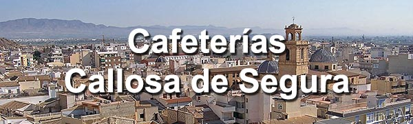 cafeterias-en-callosa-de-segura-alicante
